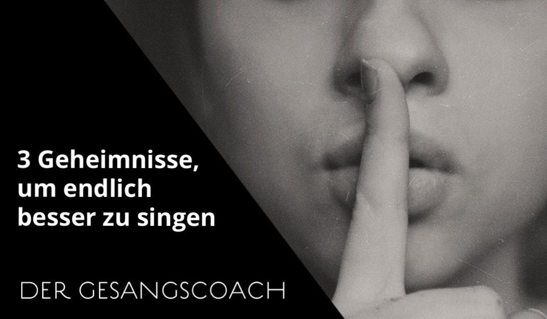 Besser singen lernen – 3 Geheimnisse für deinen Erfolg